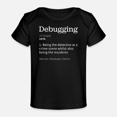 Computer Debugging | Funny gift for Programmer - Baby Organic T-Shirt