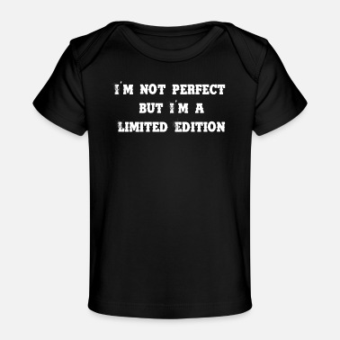 Not Perfect I´m not Perfect but... - Baby Organic T-Shirt