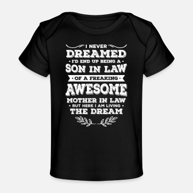 Funny Son Funny Son In Law Of A Freaking Awesome Mother In - Baby Organic T-Shirt