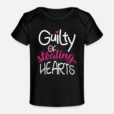 Steal GUILTY OF STEALING HEARTS - Baby Organic T-Shirt