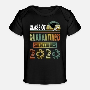 Class Of Quarantined Class Of Quarantined Seniors 2020 - Baby Organic T-Shirt