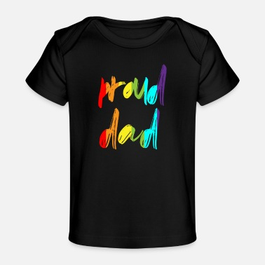 Proud Dad Gay Pride Ally Rainbow LGBT - Baby Organic T-Shirt