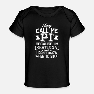 Mathematics Irrational Pi Day 3.14 Funny Math Science - Baby Organic T-Shirt