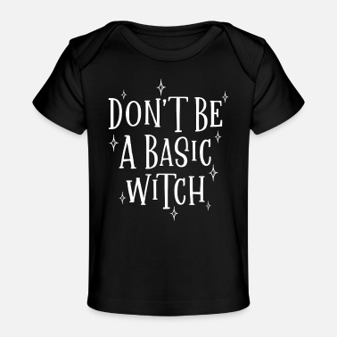 Cats Don't Be A Basic Witch Halloween - Baby Organic T-Shirt