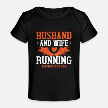 Husband And Wife Quotes Husband and wife running partners for life - Baby Organic T-Shirt