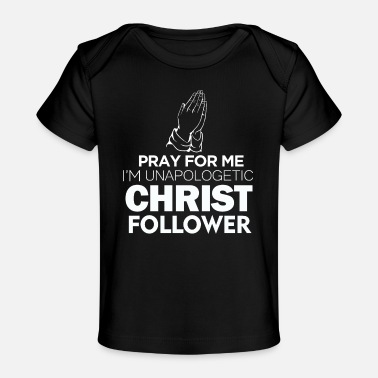 Christ Follower Christ follower unapologetic - Baby Organic T-Shirt