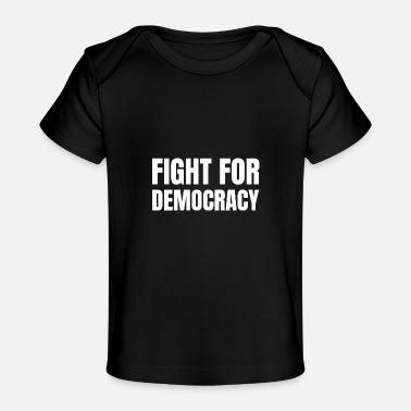 Social Democracy Text: Fight for democracy (white) - Baby Organic T-Shirt
