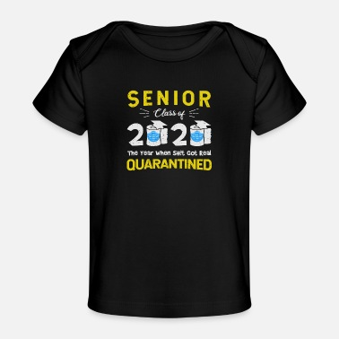 Senior Senior Class of 2020 Quarantine Graduation - Baby Organic T-Shirt