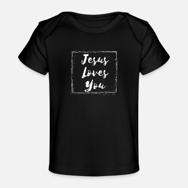 Jesus Loves You Jesus Loves You - Baby Organic T-Shirt
