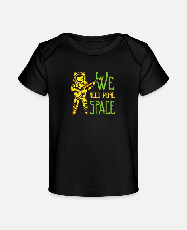 Space Baby T-Shirts - We Need More Space - Baby Organic T-Shirt black