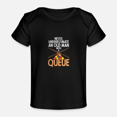 Queue Never Underestimate An Old Man With A Queue - Baby Organic T-Shirt