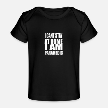 Bold I am paramedic | Paramedic related | Medical Staff - Baby Organic T-Shirt