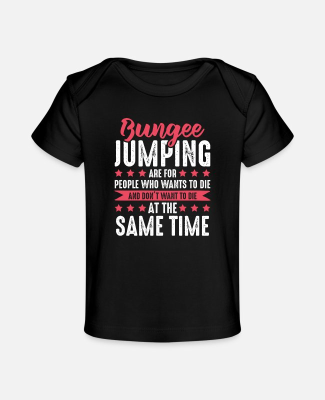 Quote Baby T-Shirts - bungee jumping - Baby Organic T-Shirt black