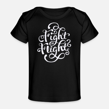 Fighting Fight or fight - Baby Organic T-Shirt