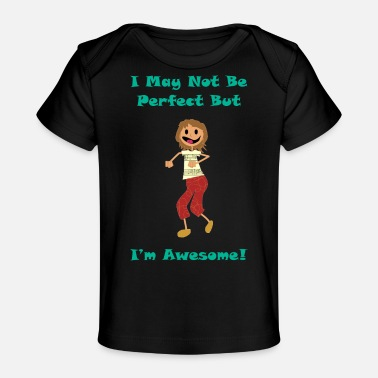 Not Perfect Not Perfect - Baby Organic T-Shirt