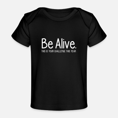 Alive BE ALIVE - Baby Organic T-Shirt