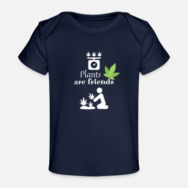 Smoke Weed Plants are friends - Smoke Weed - Baby Organic T-Shirt