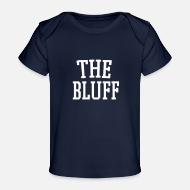 Bluff The Bluff - Baby Organic T-Shirt