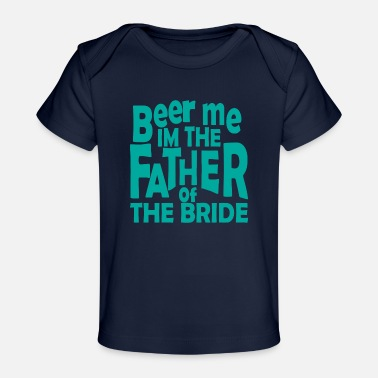 Hen Father bride wedding saying gift - Baby Organic T-Shirt