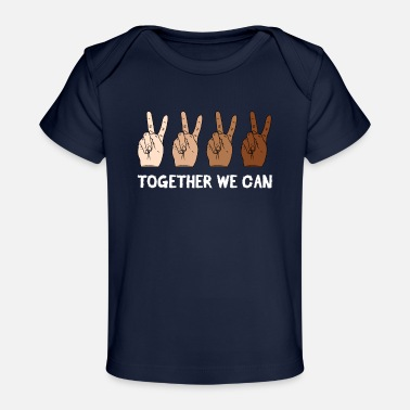 Anti Racism Together We Can Anti Racism Tolerance Supporter - Baby Organic T-Shirt