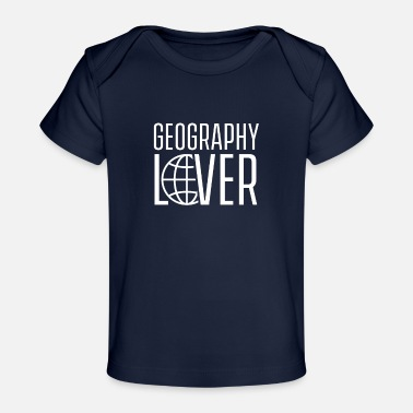 Geographic Team Geographer Job Geographic Geography - Baby Organic T-Shirt