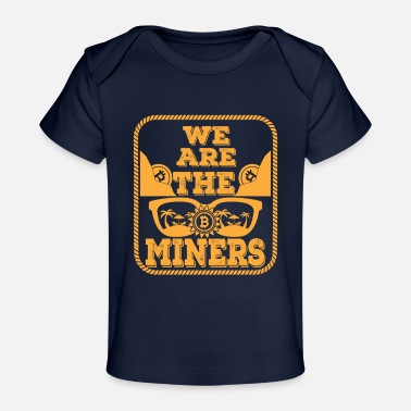 Sunny Bitcoin, we are the Miners - Baby Organic T-Shirt