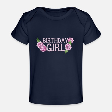 Birthday Girl Birthday Girl - Baby Organic T-Shirt
