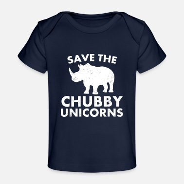 Save Shop Funny Save The Chubby Unicorns Design - Baby Organic T-Shirt