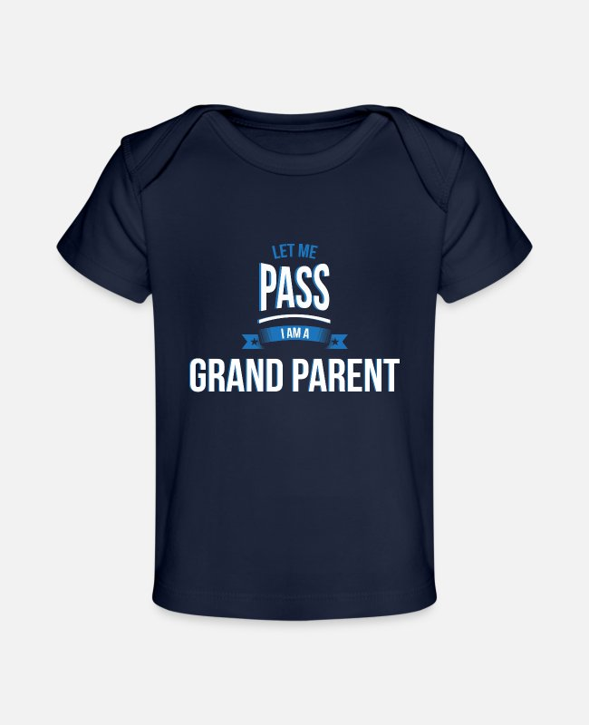 Passed Baby T-Shirts - let me pass Grand parent gift birthday - Baby Organic T-Shirt dark navy