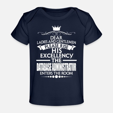 Administrator DATABASE ADMINISTRATOR - EXCELLENCY - Baby Organic T-Shirt