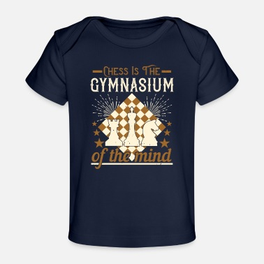 Gymnasium Chess - Chess is the gymnasium of mind - Baby Organic T-Shirt
