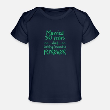 Couples Marriage Married 30 years wedding gift - Baby Organic T-Shirt