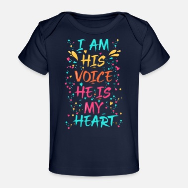 Autistic Womens Autism Mom - I am his Voice He is my Heart - Baby Organic T-Shirt
