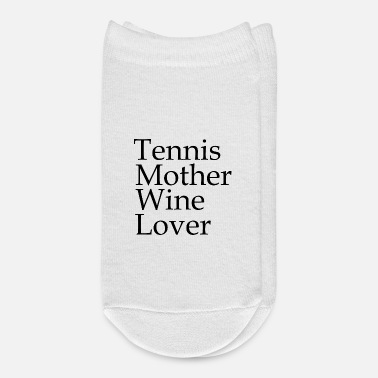 Tennis Tennis mother wine lover sport gift saying - Ankle Socks