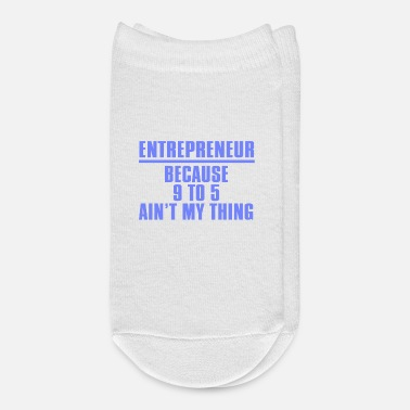 9 To 5 Entrepreneur Because 9 To 5 Ain't My Thing - Ankle Socks