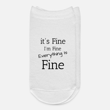 Im It's Fine, I'm Fine, Everything Is Fine - Ankle Socks