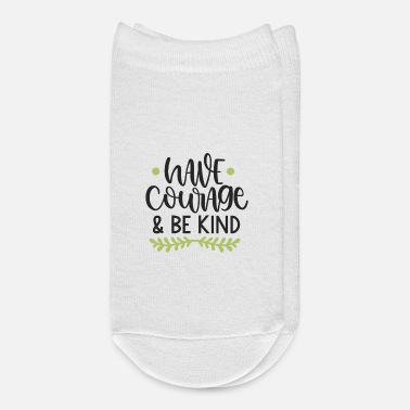 File Have Courage and Be Kind SVG Cut File - Ankle Socks