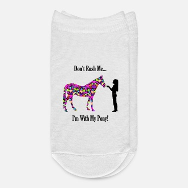 Young Ladies Don't Rush Me! I'm With My Pony! Equestrian - Ankle Socks