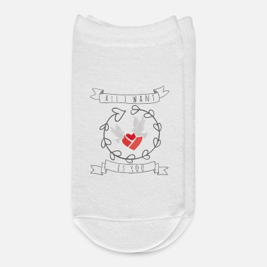 All Design All I want Is You Valentine Design - Ankle Socks