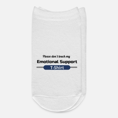 Emotion Please don't touch my Emotional Support T-Shirt - Ankle Socks