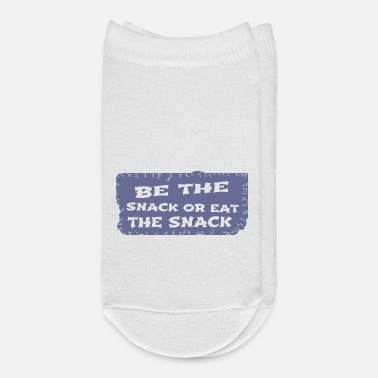 Snack be the snack or eat the snack - Ankle Socks