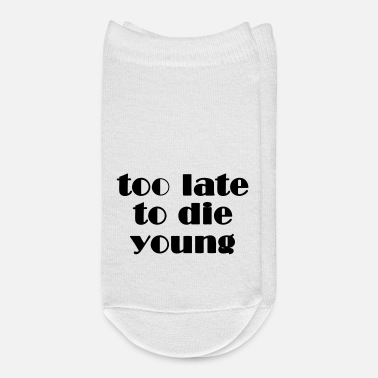 Young too late to die young - Ankle Socks