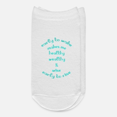 Wealthy early to wake and rise, healthy wealthy and wise - Ankle Socks