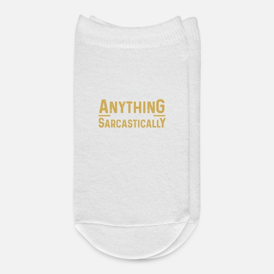Sarcastic Socks - Nothing Nice To Say, Say It Sarcastically - Ankle Socks white