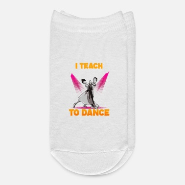 Dancing Teacher Cute Dancing Teacher I Teach Tiny Humans To Dance - Ankle Socks