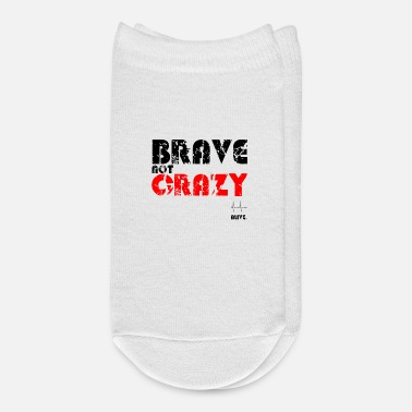 Alive Brave Not Crazy Heartbeat Alive - Funny gift - Ankle Socks