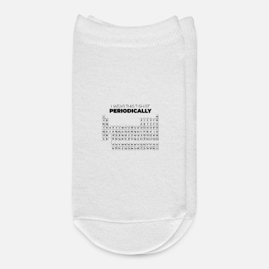 Periodic Table Funny Chemistry I Wear This Shirt Periodically - Ankle Socks