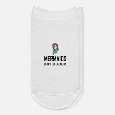 Do Mermaids Do Not Do Laundry - Ankle Socks