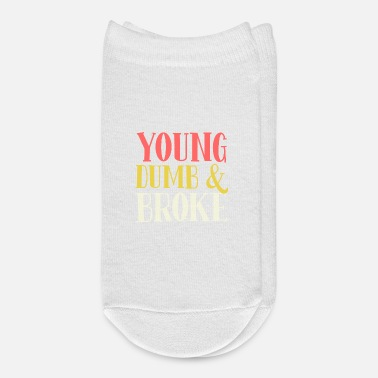 Young young dumb and broke - Ankle Socks