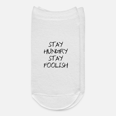 Hungry stay Hungry Stay Foolish - Ankle Socks